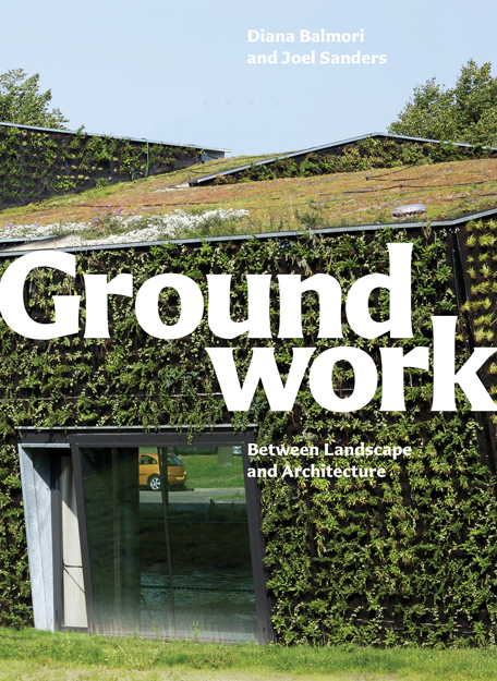 Groundwork: Between Landscape and Architecture Cover
