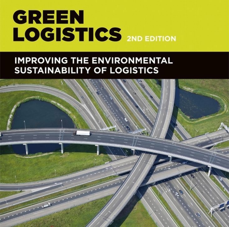 Cover of Green Logistics: Improving the Environmental Sustainability of Logistics, 2nd Edition.  Cover photo is aerial shot of intersecting highways