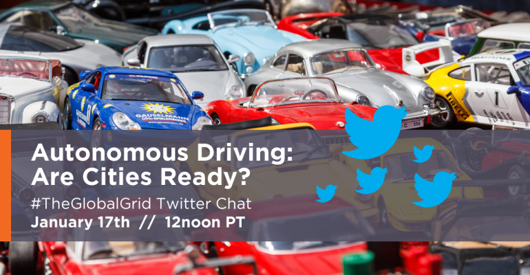 Autonomous Driving: Are Cities Ready? #TheGlobalGrid Pre-Chat Post