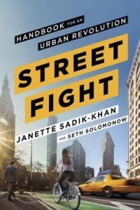 Streetfight: Handbook for an Urban Revolution by Janette Sadik-Khan
